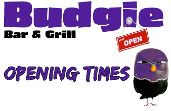 Budgie Bar & Grill – Opening Times